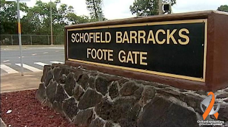 Civilian Exposure - Contamination Chronicles - Personal Stories of Exposure - Schofield Barracks Oahu Hawaii